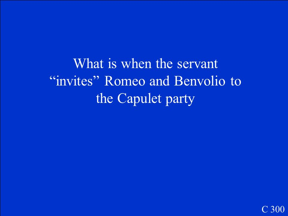 What is when the servant invites Romeo and Benvolio to the Capulet party