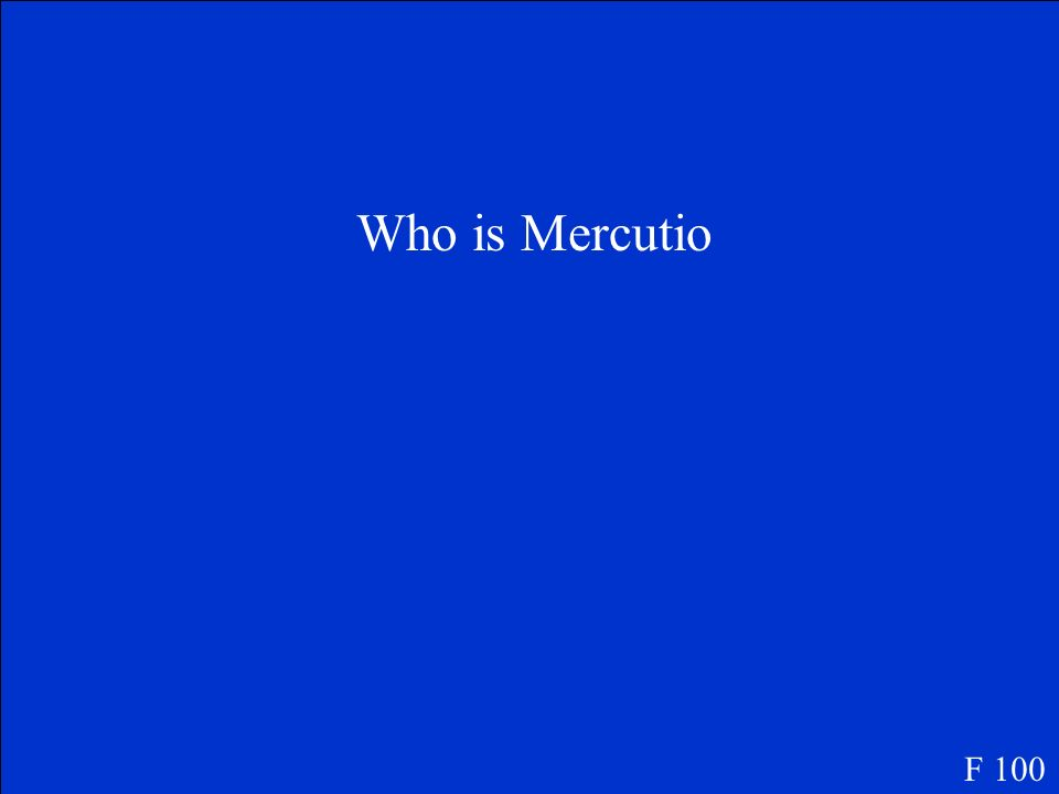 Who is Mercutio F 100