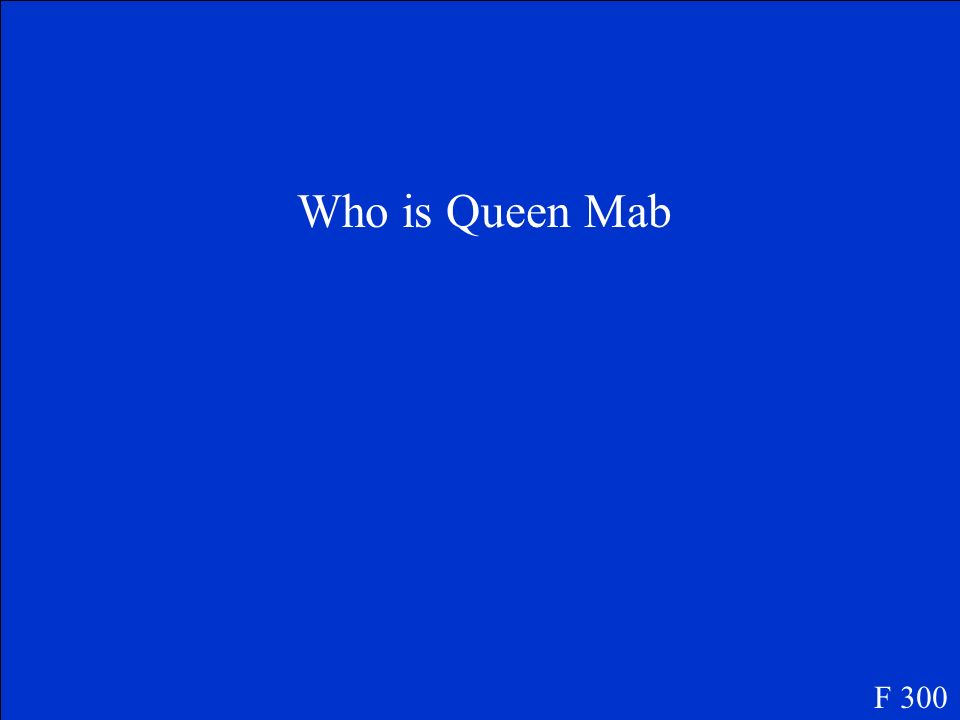 Who is Queen Mab F 300