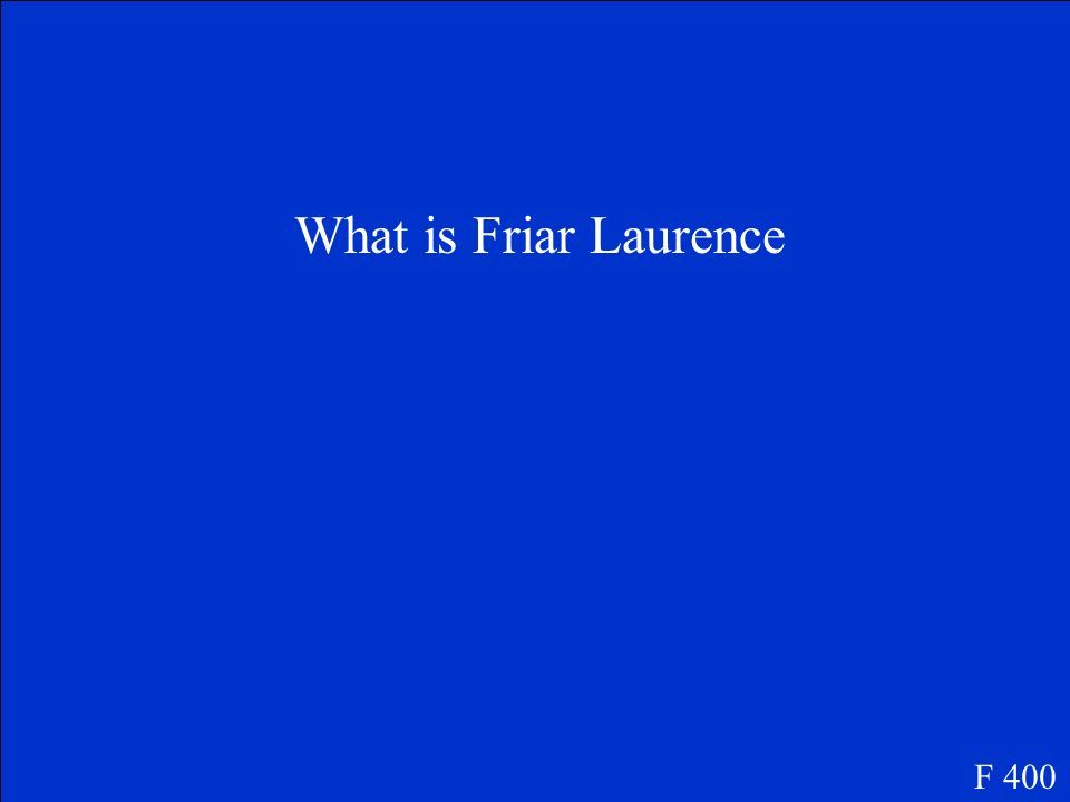 What is Friar Laurence F 400