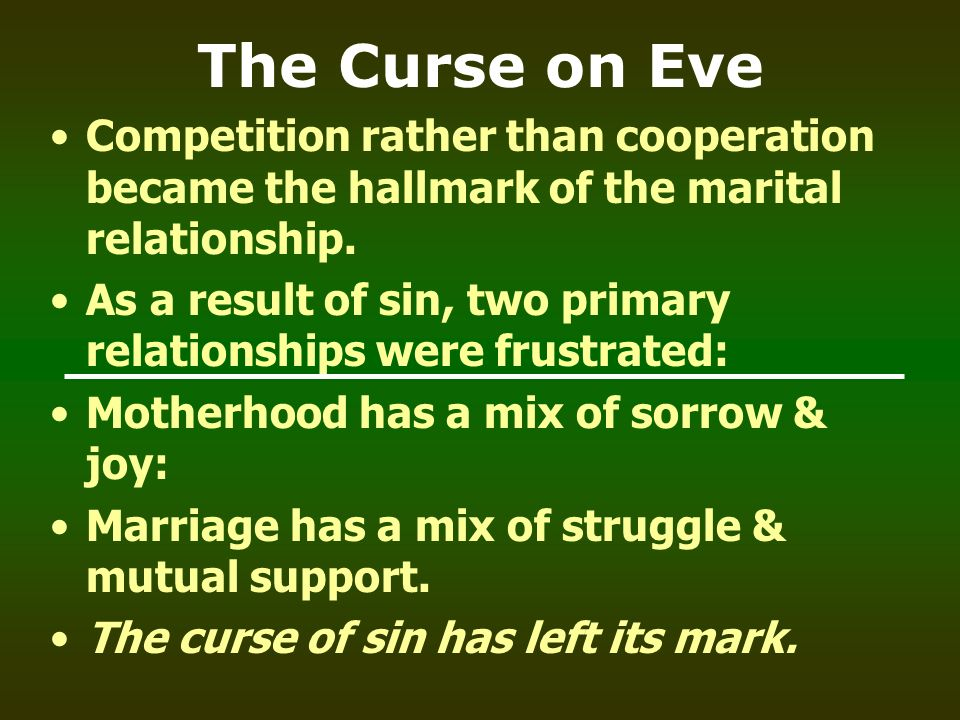 The Curse on Eve Competition rather than cooperation became the hallmark of the marital relationship.