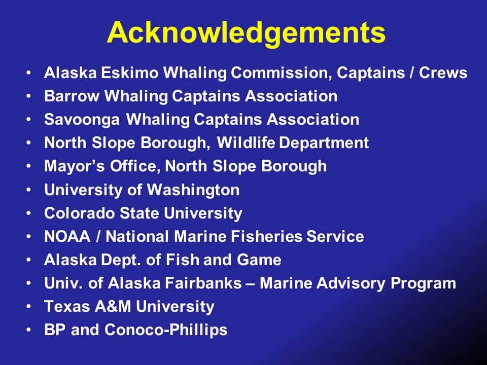 Acknowledgements Alaska Eskimo Whaling Commission, Captains / Crews