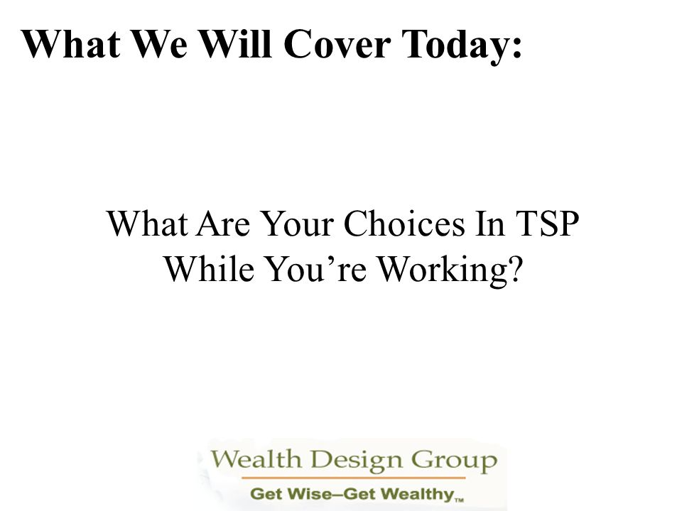 What Are Your Choices In TSP While You're Working