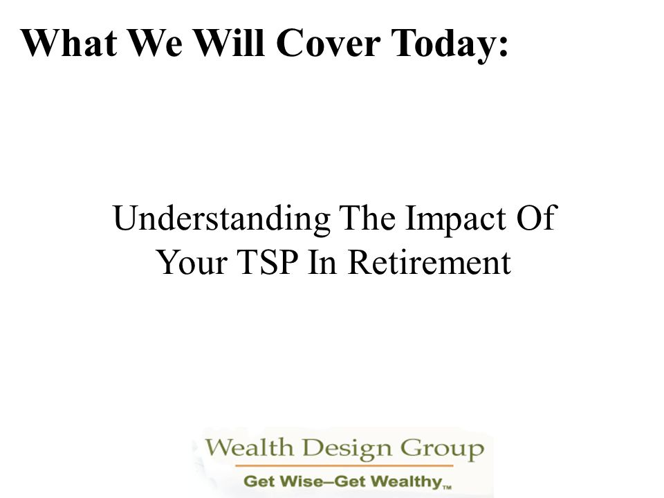 Understanding The Impact Of Your TSP In Retirement