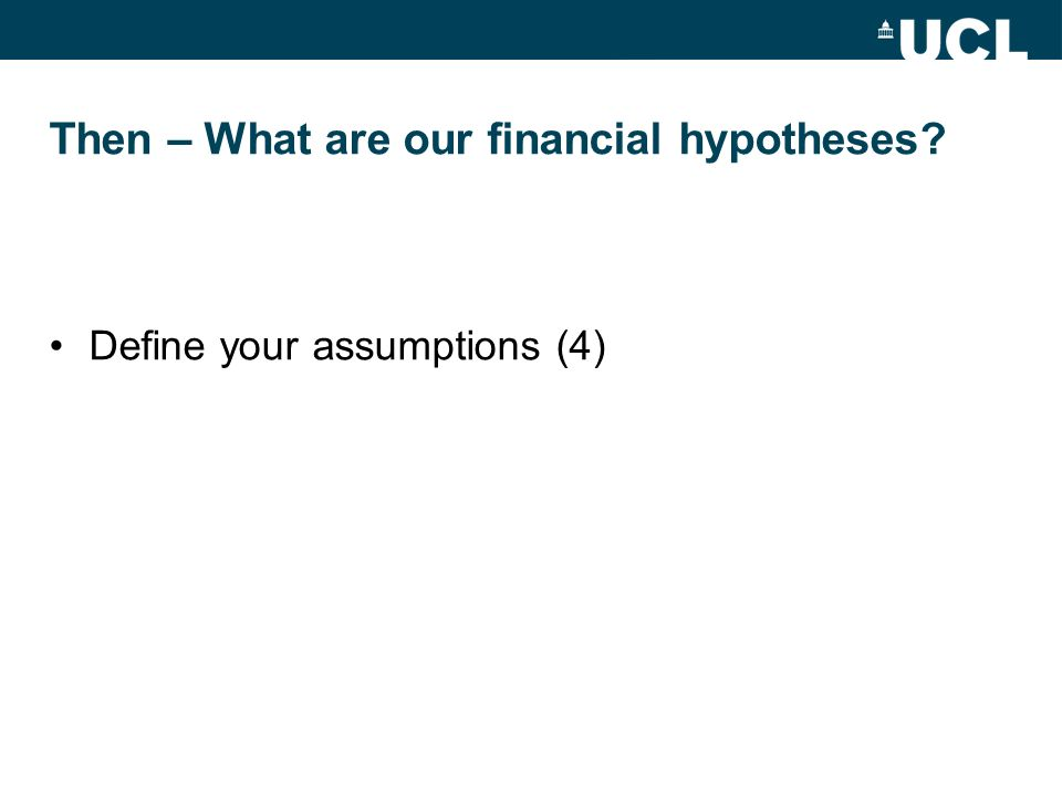 Then – What are our financial hypotheses