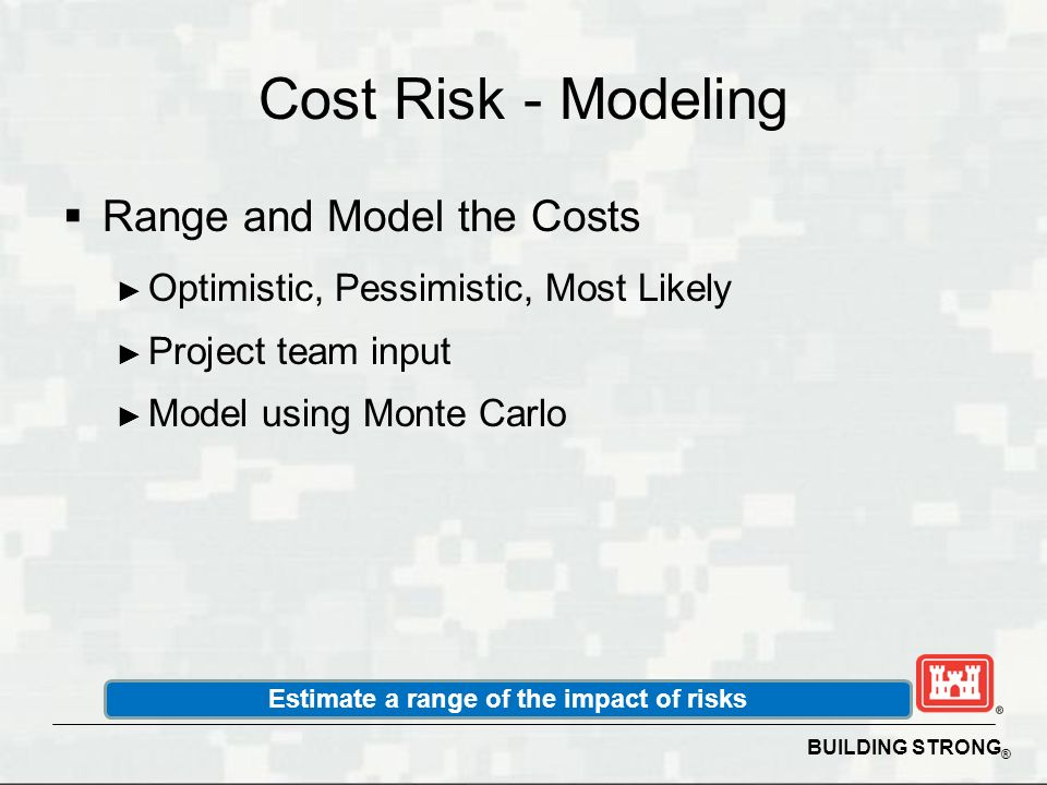 Estimate a range of the impact of risks