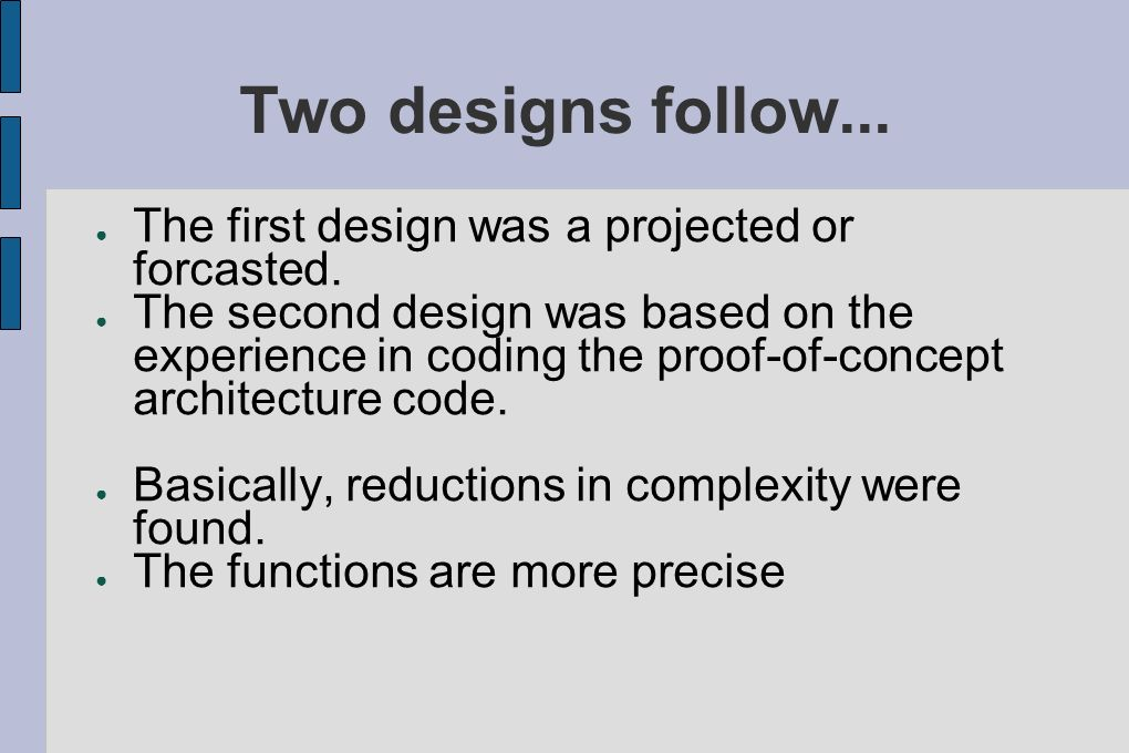 Two designs follow... The first design was a projected or forcasted.