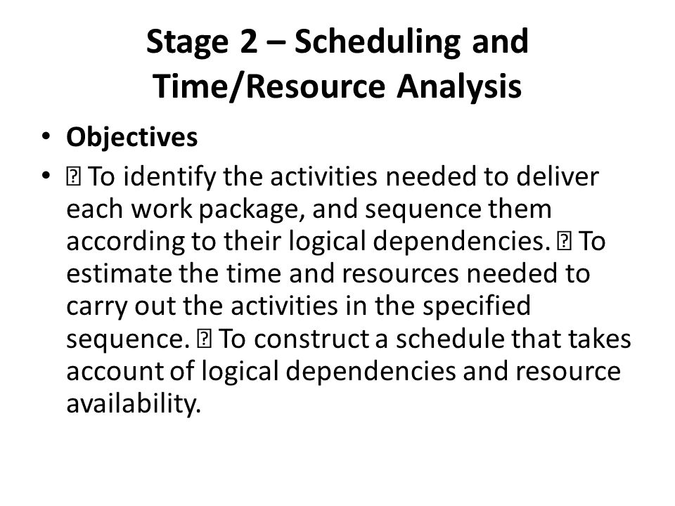 Stage 2 – Scheduling and Time/Resource Analysis