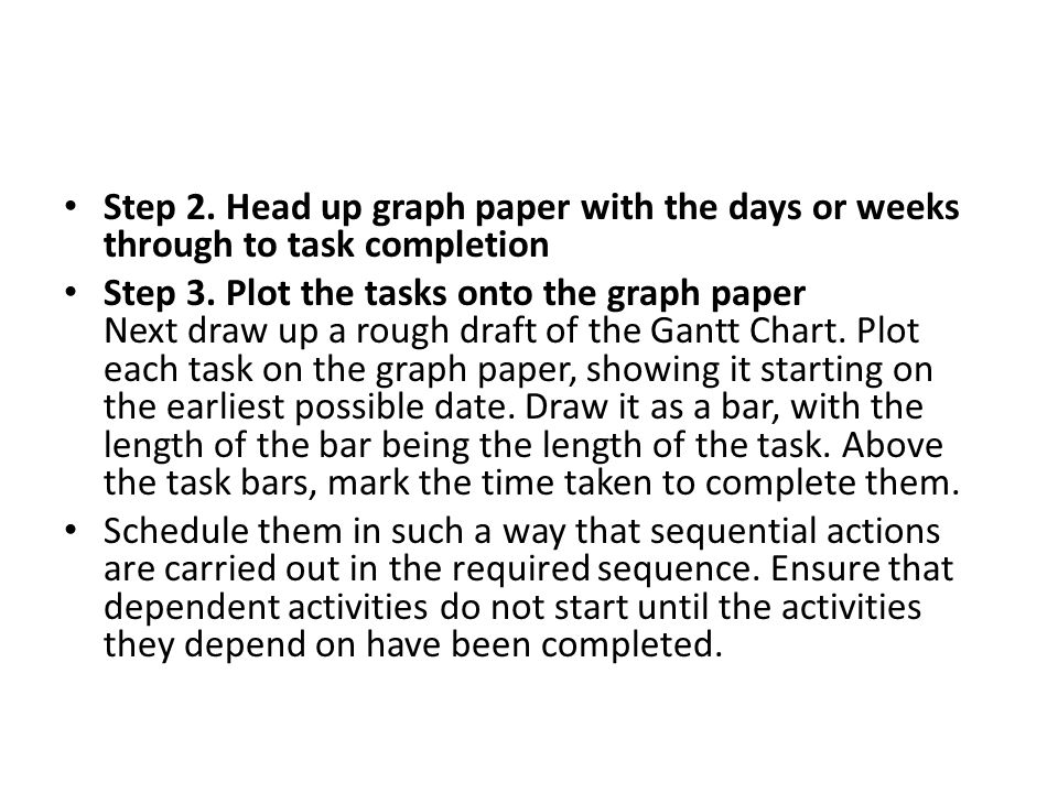 Step 2. Head up graph paper with the days or weeks through to task completion