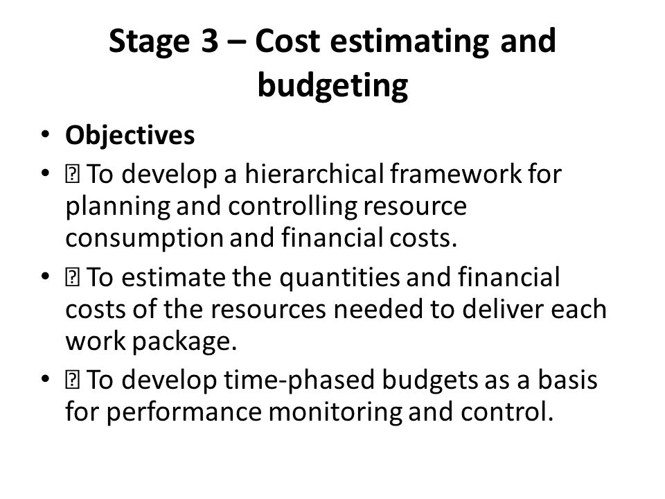 Stage 3 – Cost estimating and budgeting