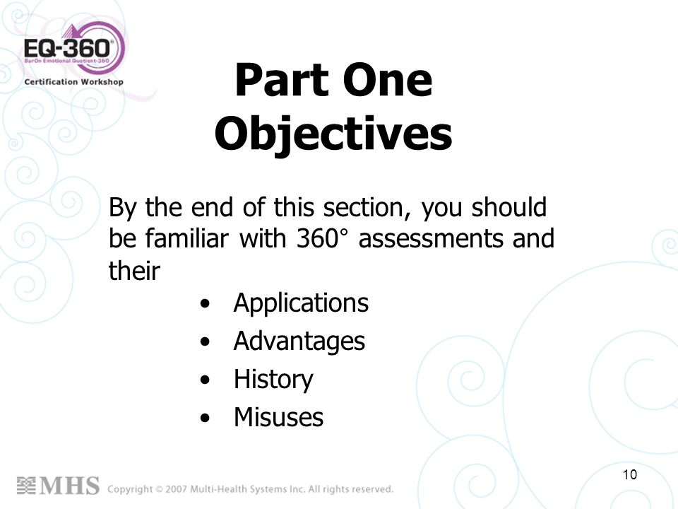 Part One Objectives By the end of this section, you should be familiar with 360° assessments and their.