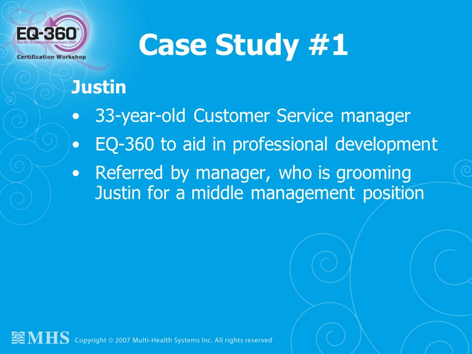 Case Study #1 Justin 33-year-old Customer Service manager