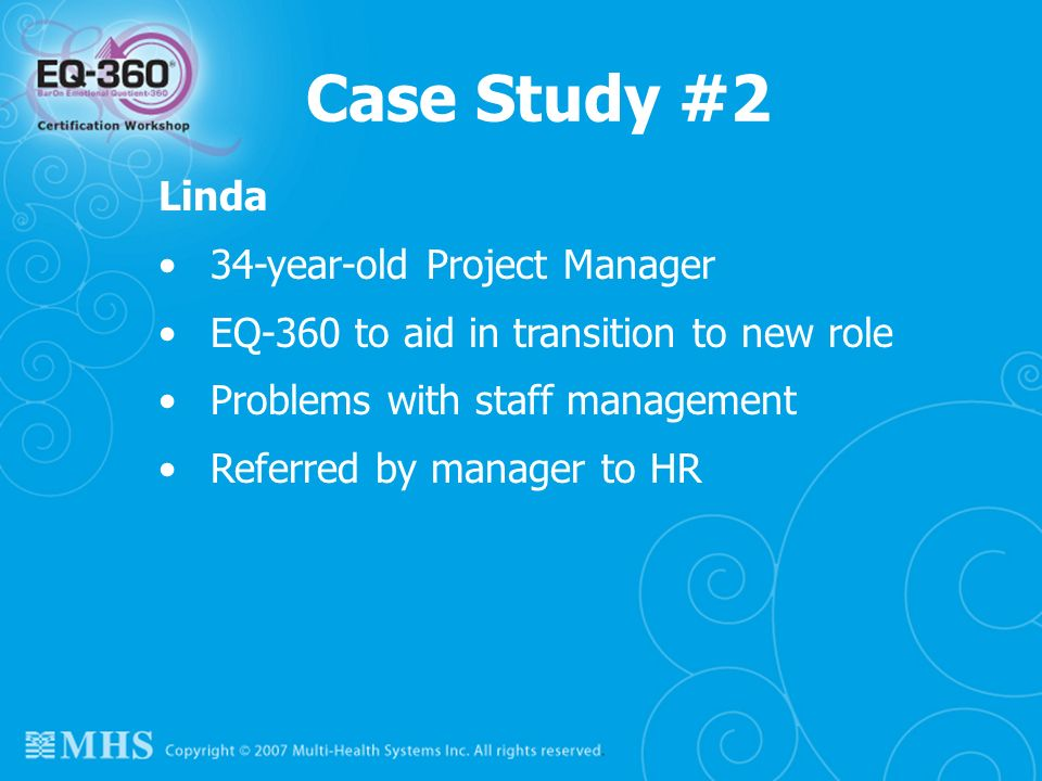 Case Study #2 Linda 34-year-old Project Manager