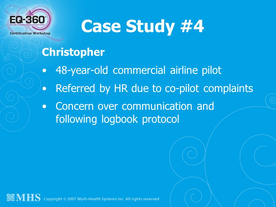 Case Study #4 Christopher 48-year-old commercial airline pilot