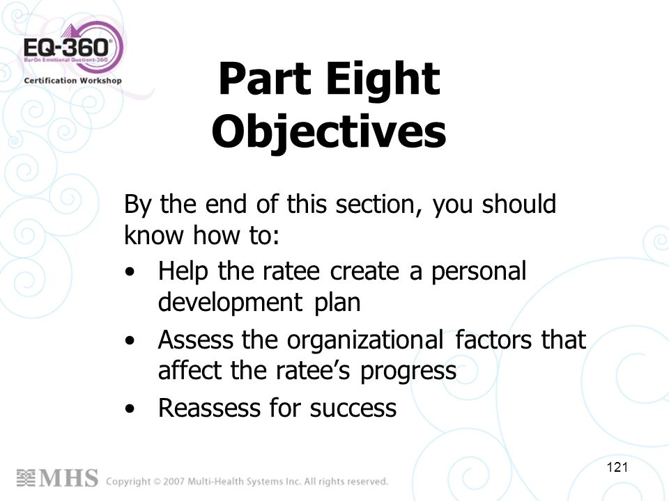 Part Eight Objectives By the end of this section, you should know how to: Help the ratee create a personal development plan.