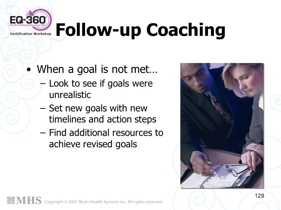 Follow-up Coaching When a goal is not met…
