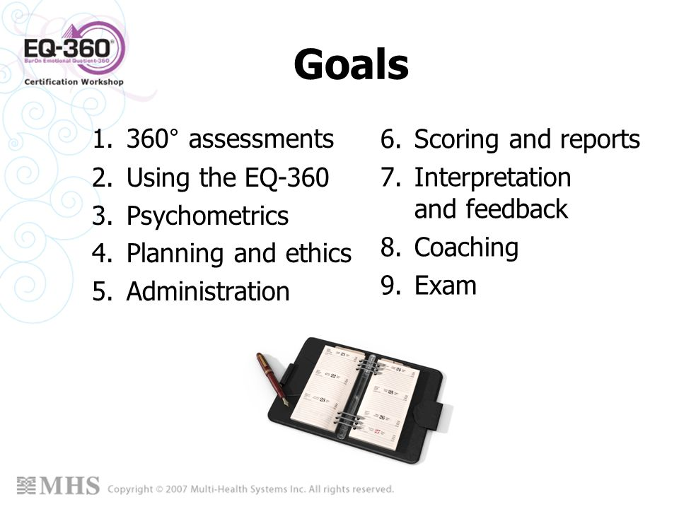 Goals Scoring and reports 360° assessments Interpretation and feedback