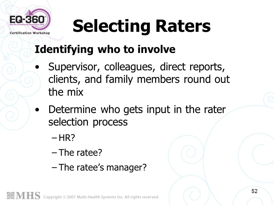 Selecting Raters Identifying who to involve