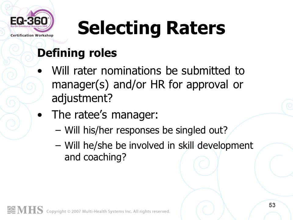 Selecting Raters Defining roles