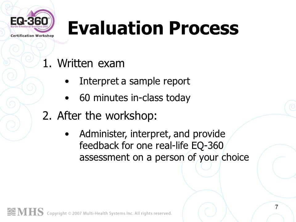 Evaluation Process Written exam After the workshop: