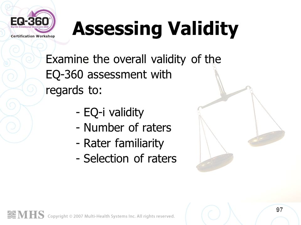 Assessing Validity Examine the overall validity of the EQ-360 assessment with regards to: