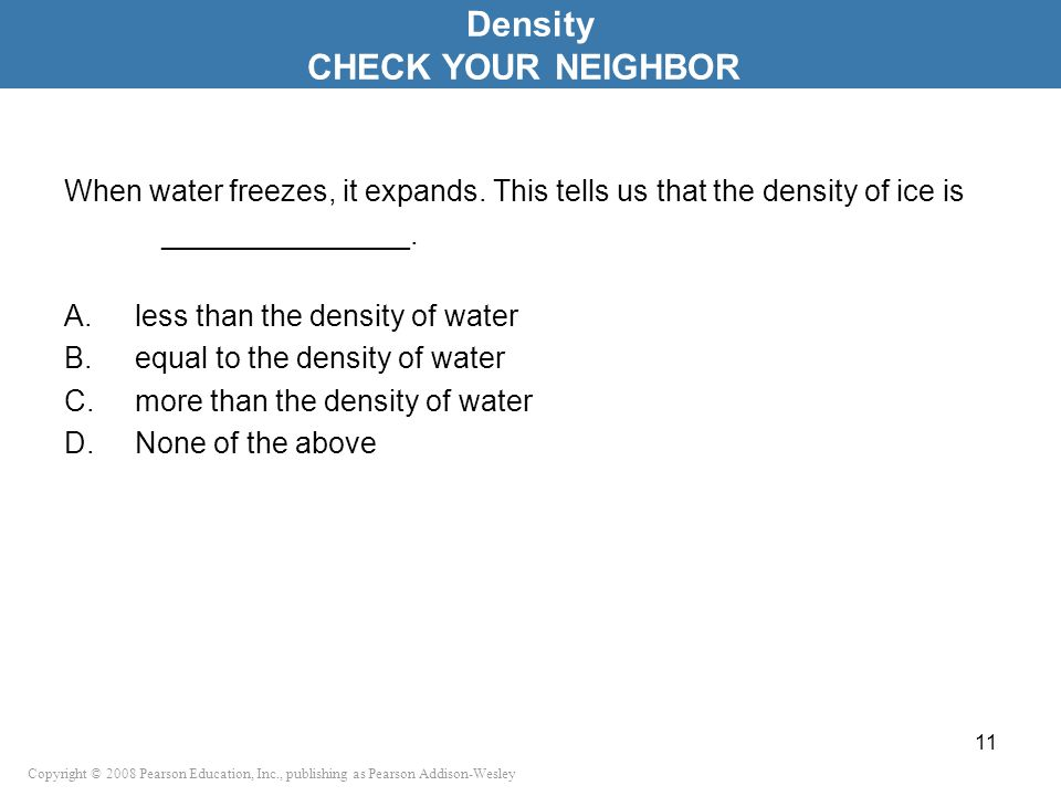 Density CHECK YOUR NEIGHBOR