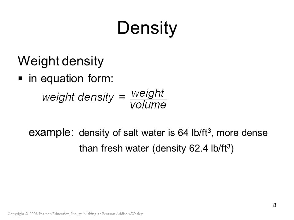 Density Weight density in equation form: