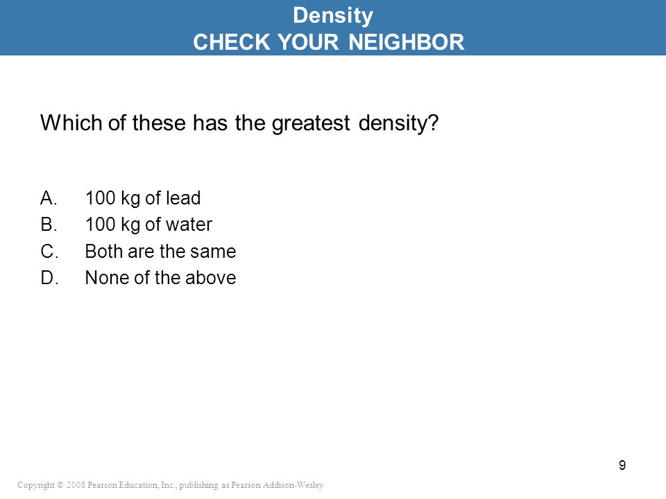 Which of these has the greatest density