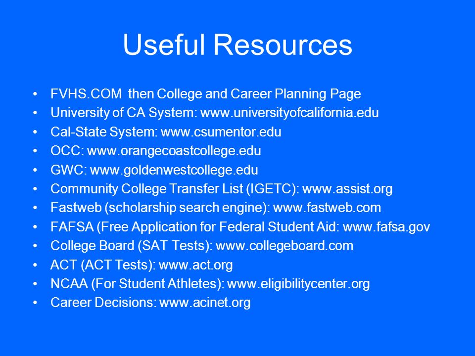 Useful Resources FVHS.COM then College and Career Planning Page