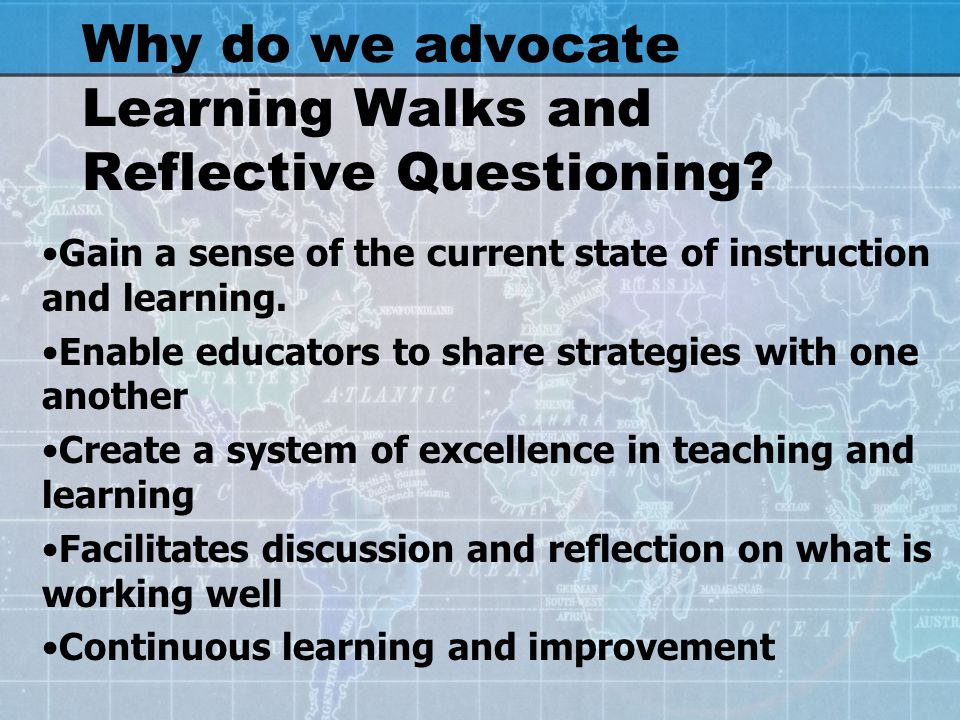 Why do we advocate Learning Walks and Reflective Questioning