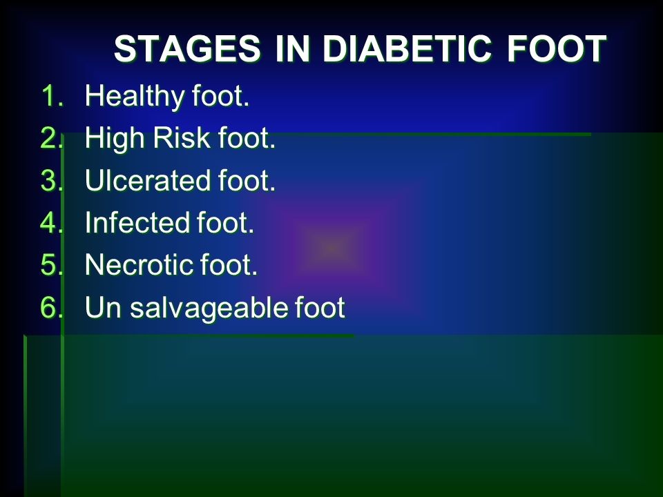 STAGES IN DIABETIC FOOT