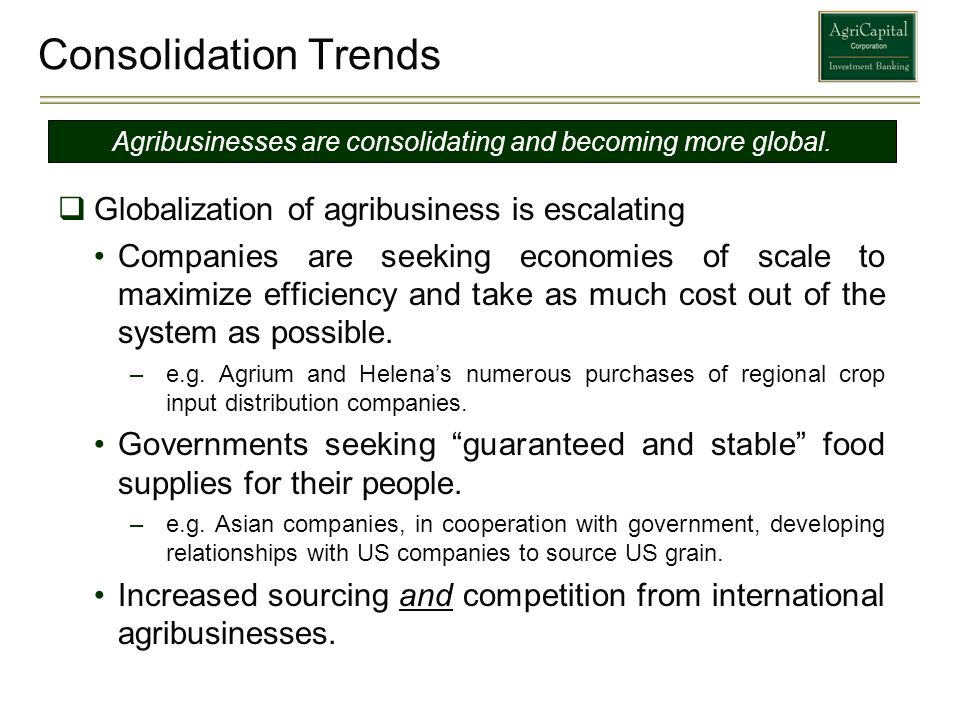 Agribusinesses are consolidating and becoming more global.