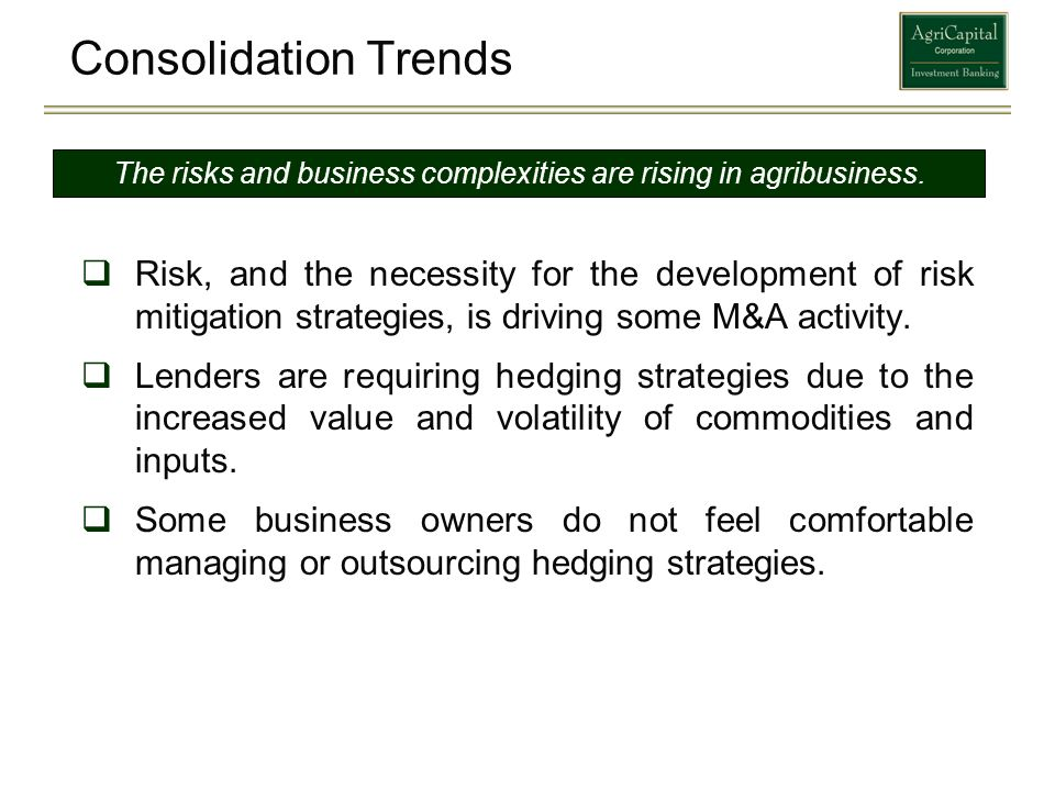 The risks and business complexities are rising in agribusiness.