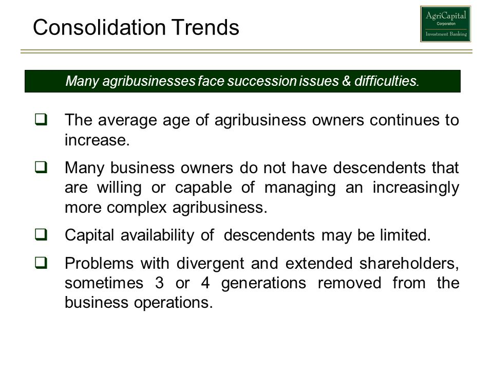 Many agribusinesses face succession issues & difficulties.