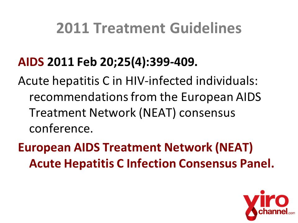 2011 Treatment Guidelines AIDS 2011 Feb 20;25(4):399-409.