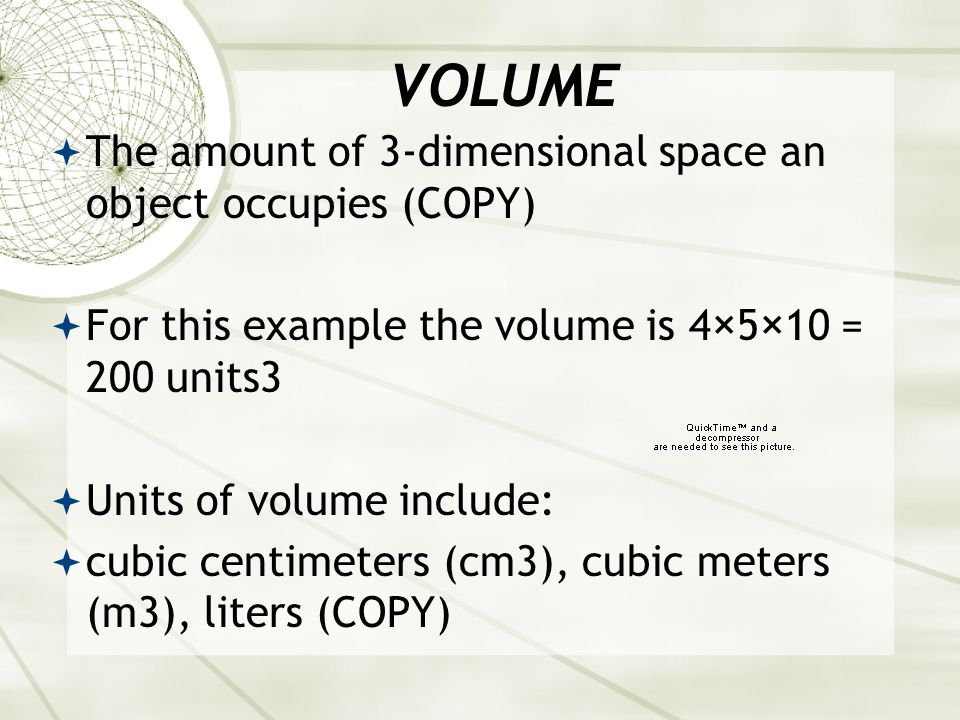 VOLUME The amount of 3-dimensional space an object occupies (COPY)