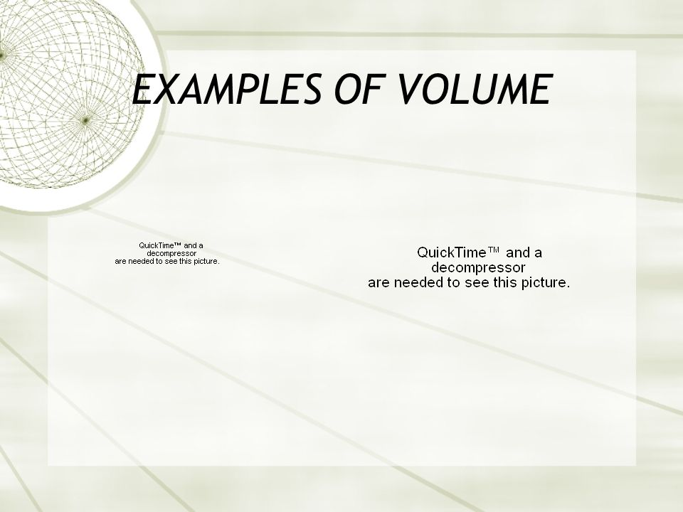 EXAMPLES OF VOLUME