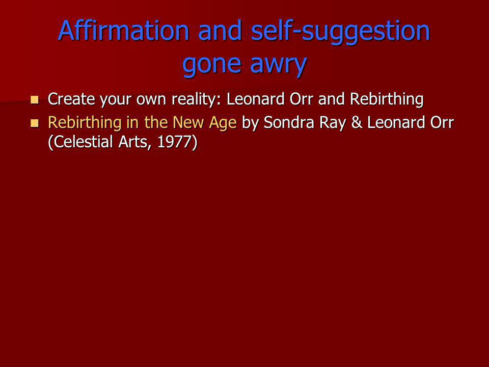 Affirmation and self-suggestion gone awry