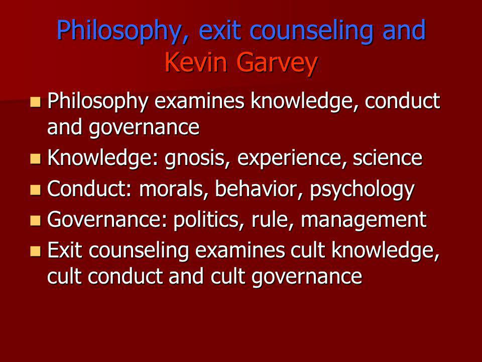 Philosophy, exit counseling and Kevin Garvey