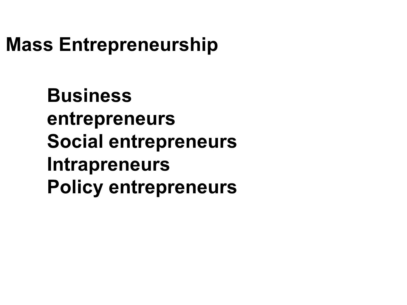 Mass Entrepreneurship