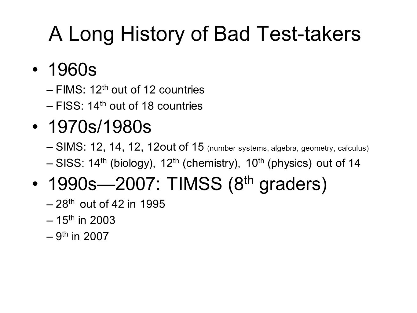 A Long History of Bad Test-takers