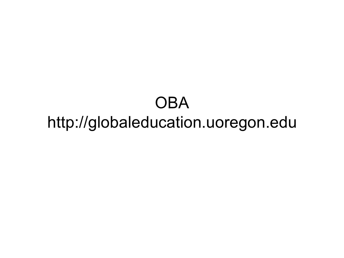 OBA http://globaleducation.uoregon.edu