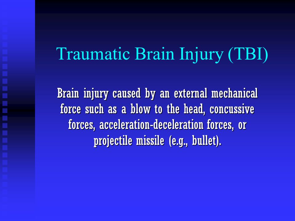 Traumatic Brain Injury (TBI)