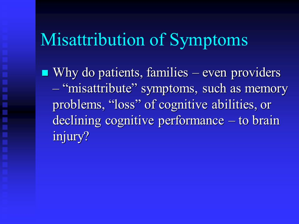 Misattribution of Symptoms