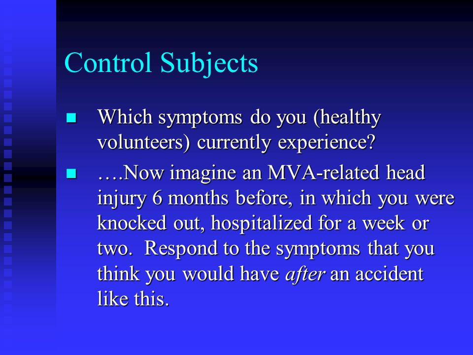 Control Subjects Which symptoms do you (healthy volunteers) currently experience
