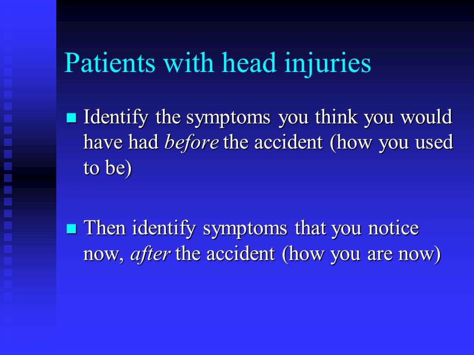 Patients with head injuries