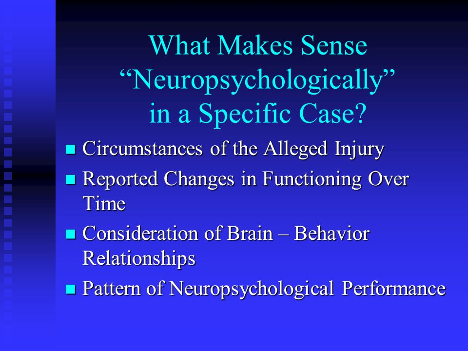 What Makes Sense Neuropsychologically in a Specific Case