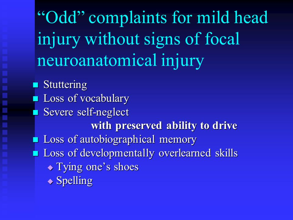 Odd complaints for mild head injury without signs of focal neuroanatomical injury