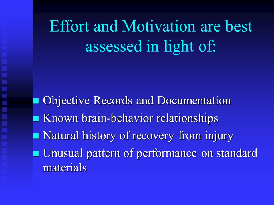 Effort and Motivation are best assessed in light of: