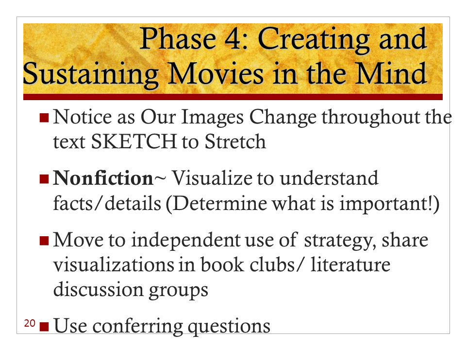 Phase 4: Creating and Sustaining Movies in the Mind